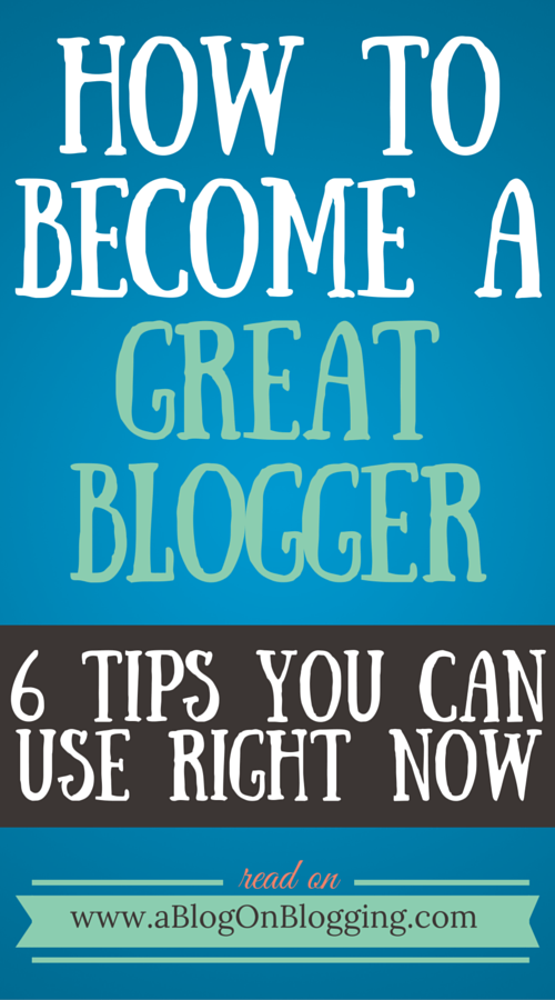 How To Become A Great Blogger