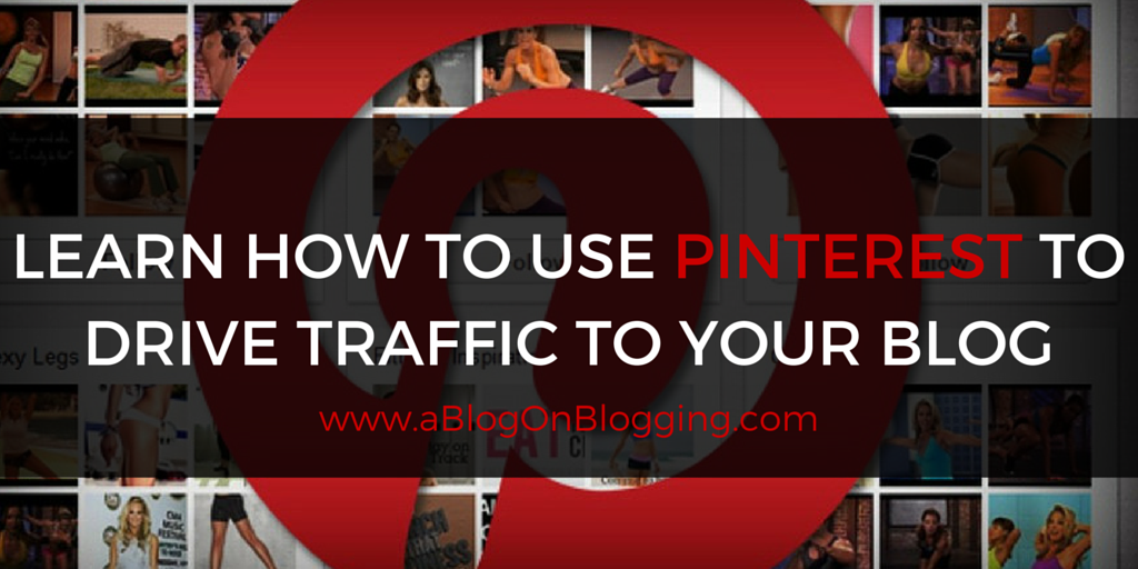 Drive Traffic With Pinterest