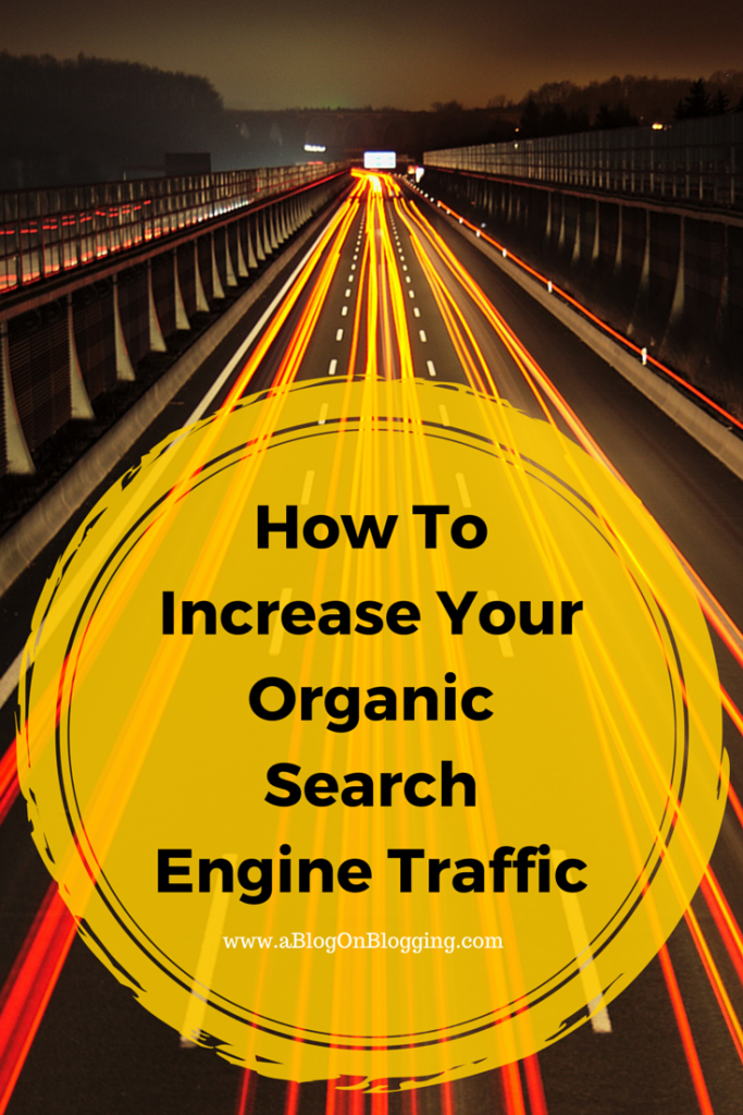 How To Increase Your Organic Search Traffic