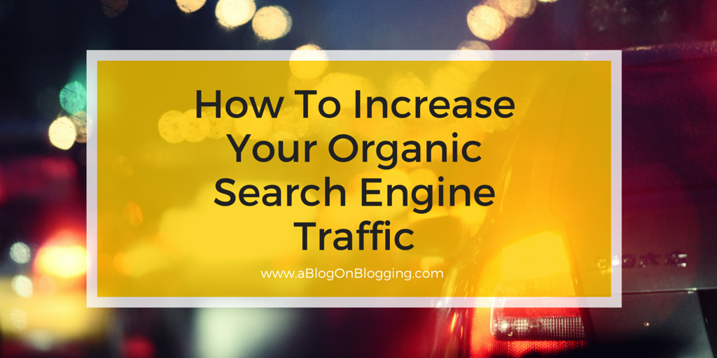 How To Increase Your Organic Search