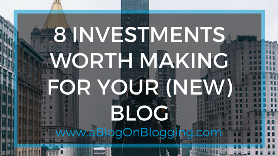 investing in your blog