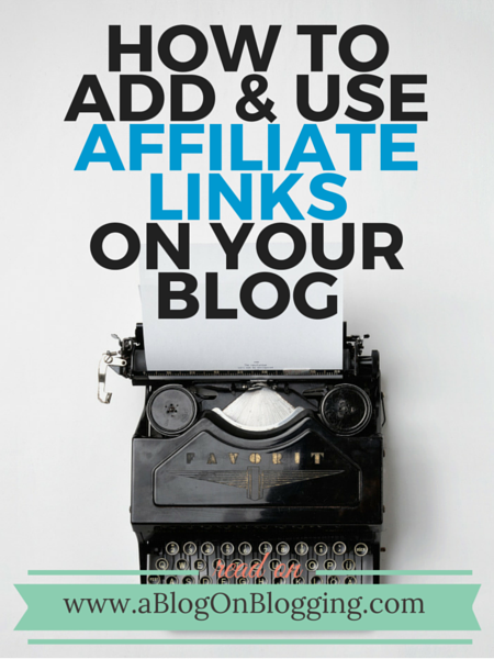 How To Add & Use Affiliate Links On Your Blog