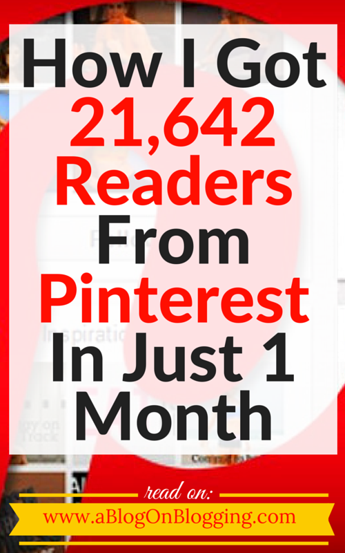 How I Got 21,642 Readers From Pinterest In Just 1 Month