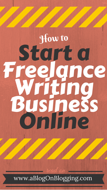 How to Start a Freelance Writing Business Online