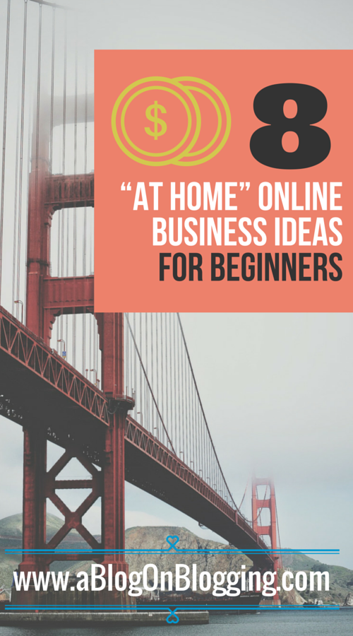 """""""At Home"""" Online Business Ideas For Beginners"""