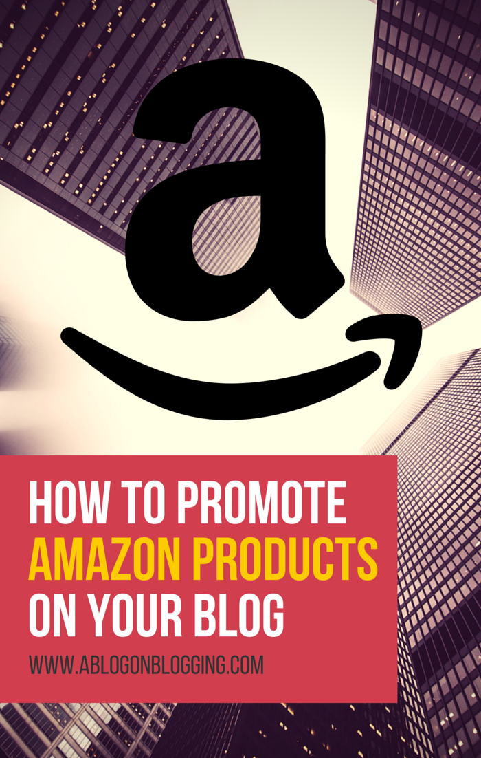 How To Promote Amazon Products On Your Blog