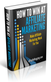 how to win at affiliate marketing