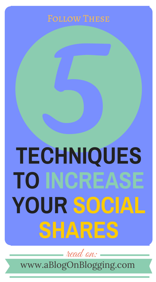 Follow These 5 Techniques to Increase Your Social Shares