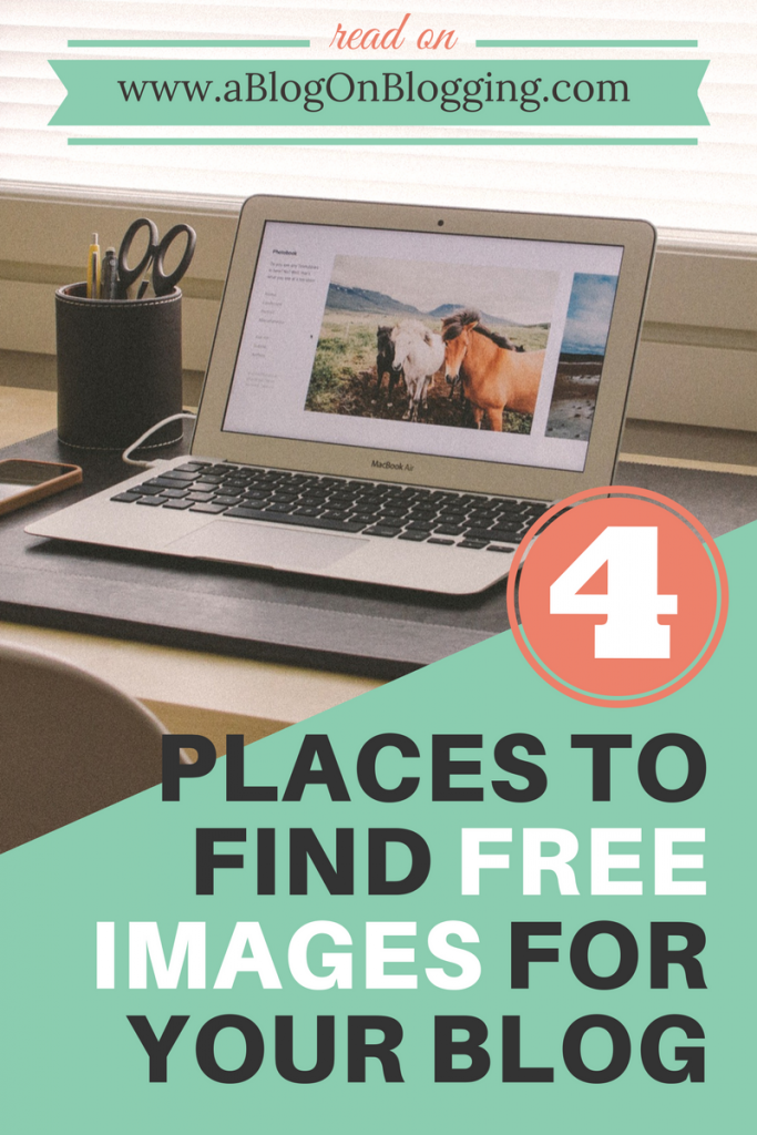 4 Places To Find Free Images For Your Blog