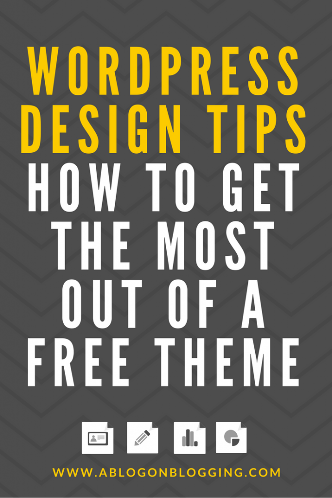 WordPress Design Tips: How To Get The Most Out Of A Free Theme