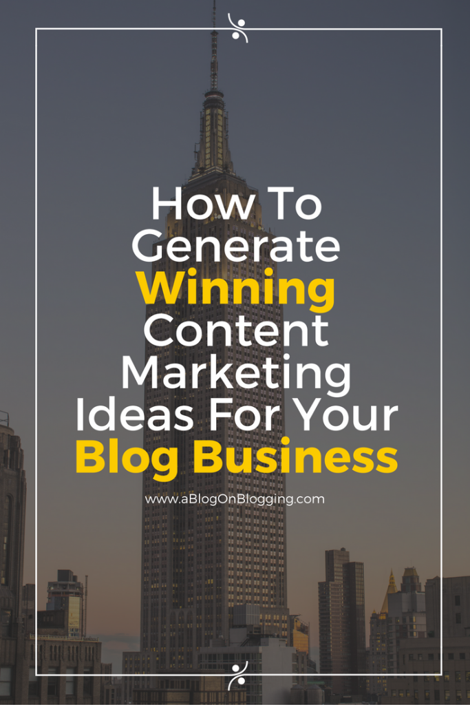 How to Generate Winning Content Marketing Ideas