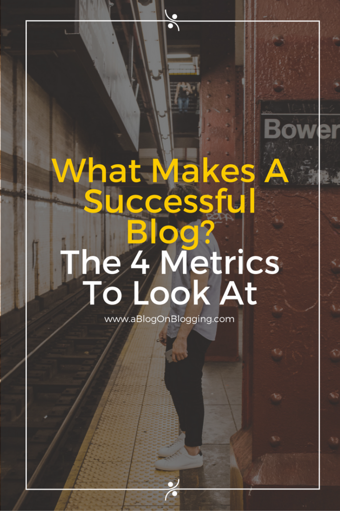 what-makes-a-successful-blog-the-4-metrics-to-look-at