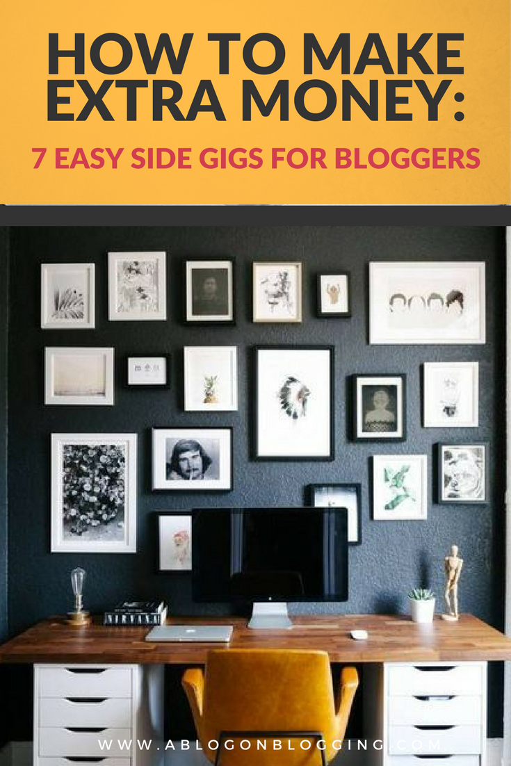 7 EASY SIDE GIGS FOR BLOGGERS