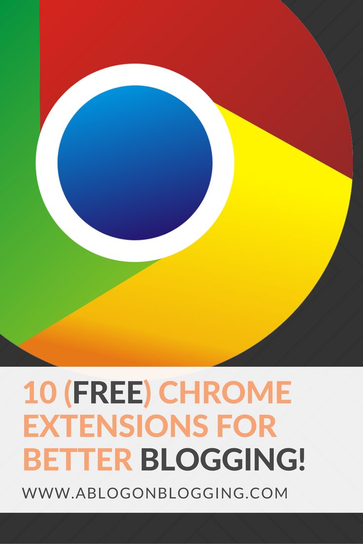10 (Free) Chrome Extensions For Better Blogging