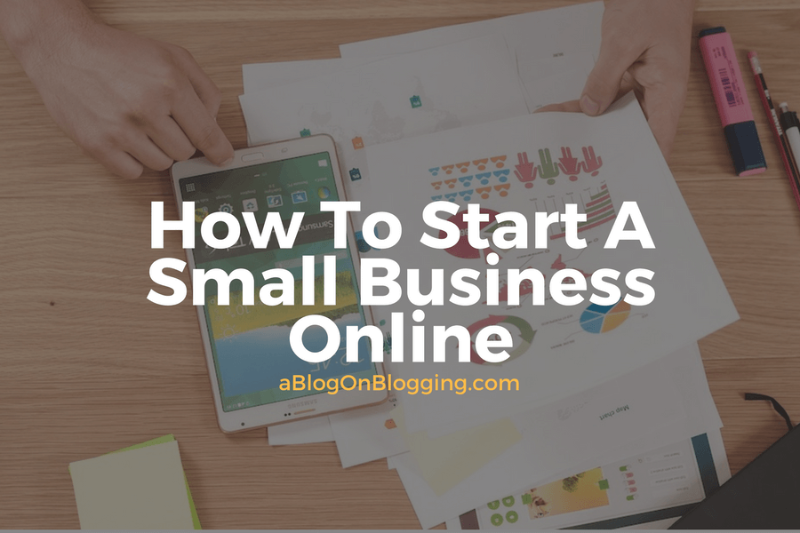 How To Start A Small Business Online 1