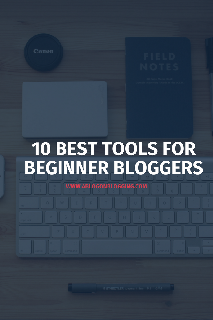 Tools For Beginner Bloggers