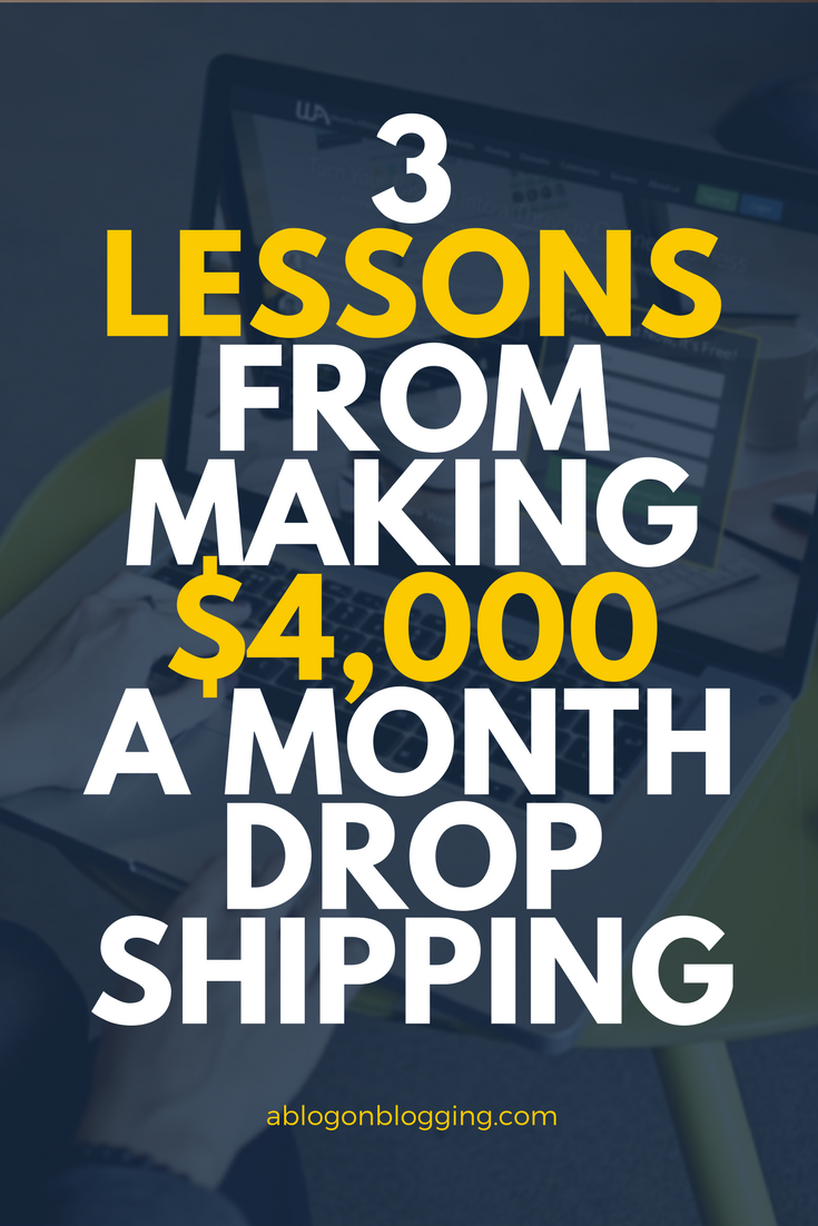 3 Lessons From Making $4,000 A Month Drop Shipping