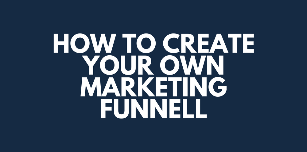 how to create your own funnell