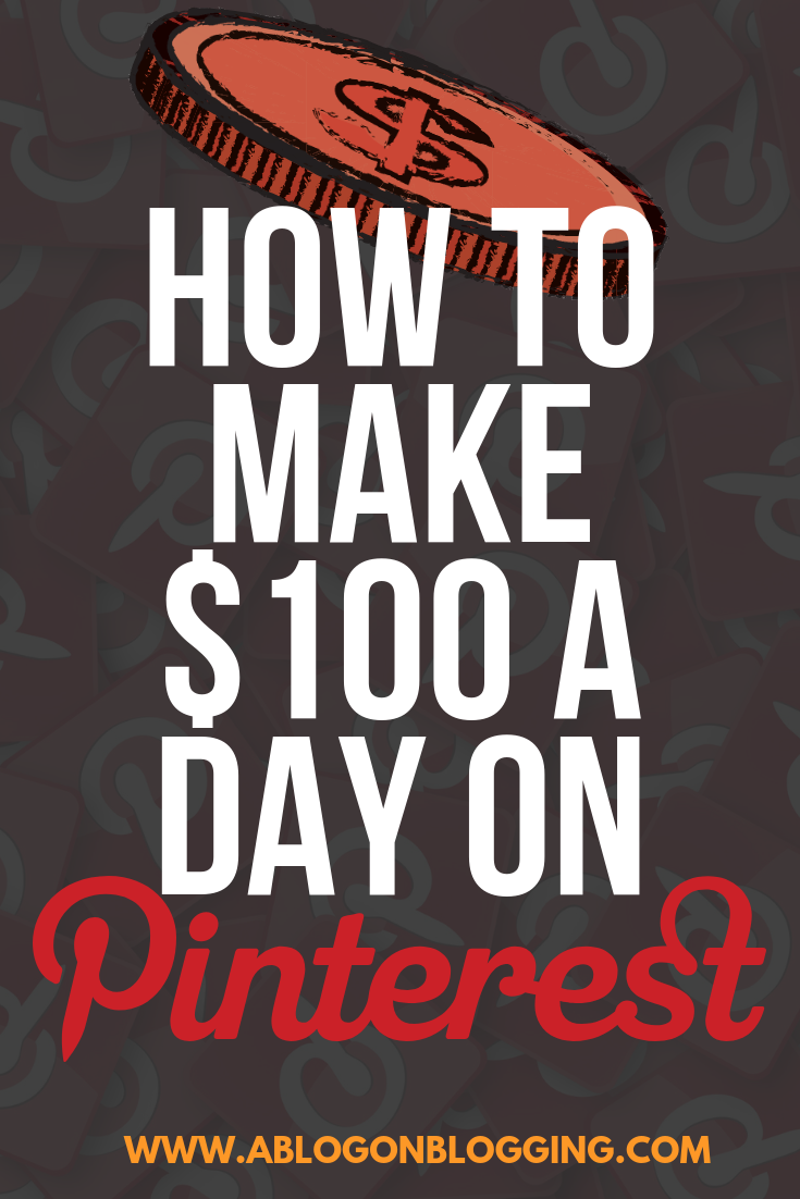 How To Make $100 A Day On Pinterest