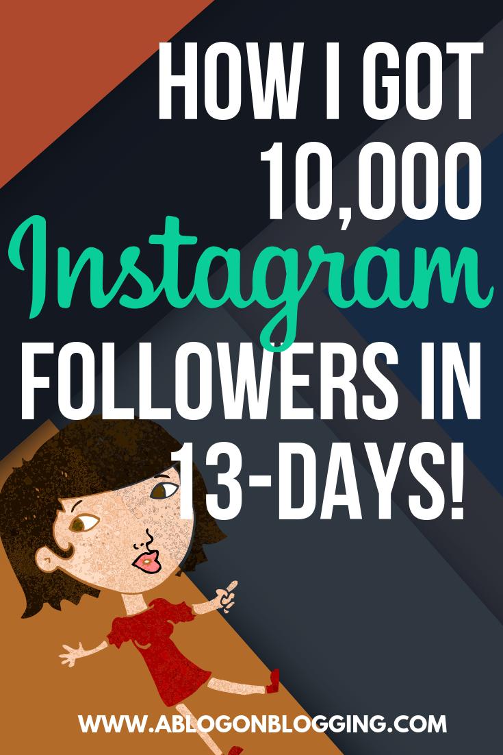 How I Got 10,000 Instagram Followers In 13 Days! (Secret Sauce)