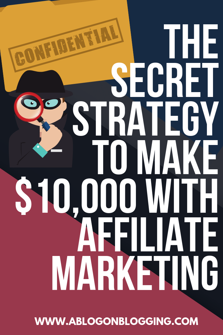 The Secret Weapon To Make $10,000 With Affiliate Marketing