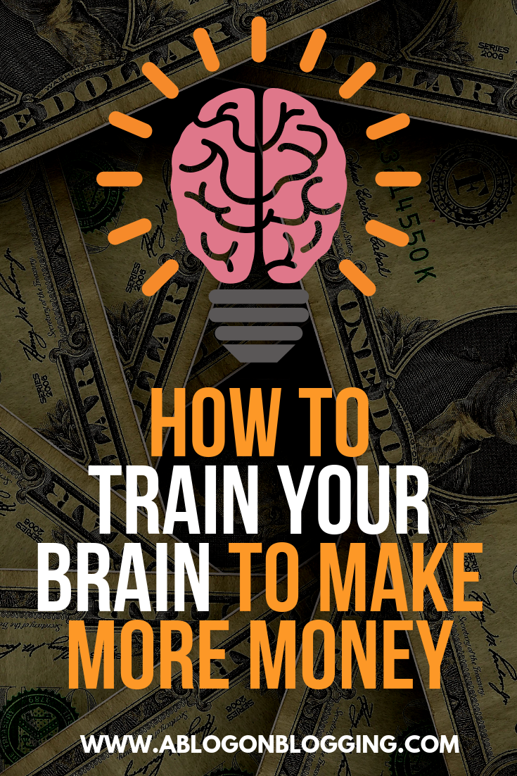 How To Train Your Brain To Make More Money