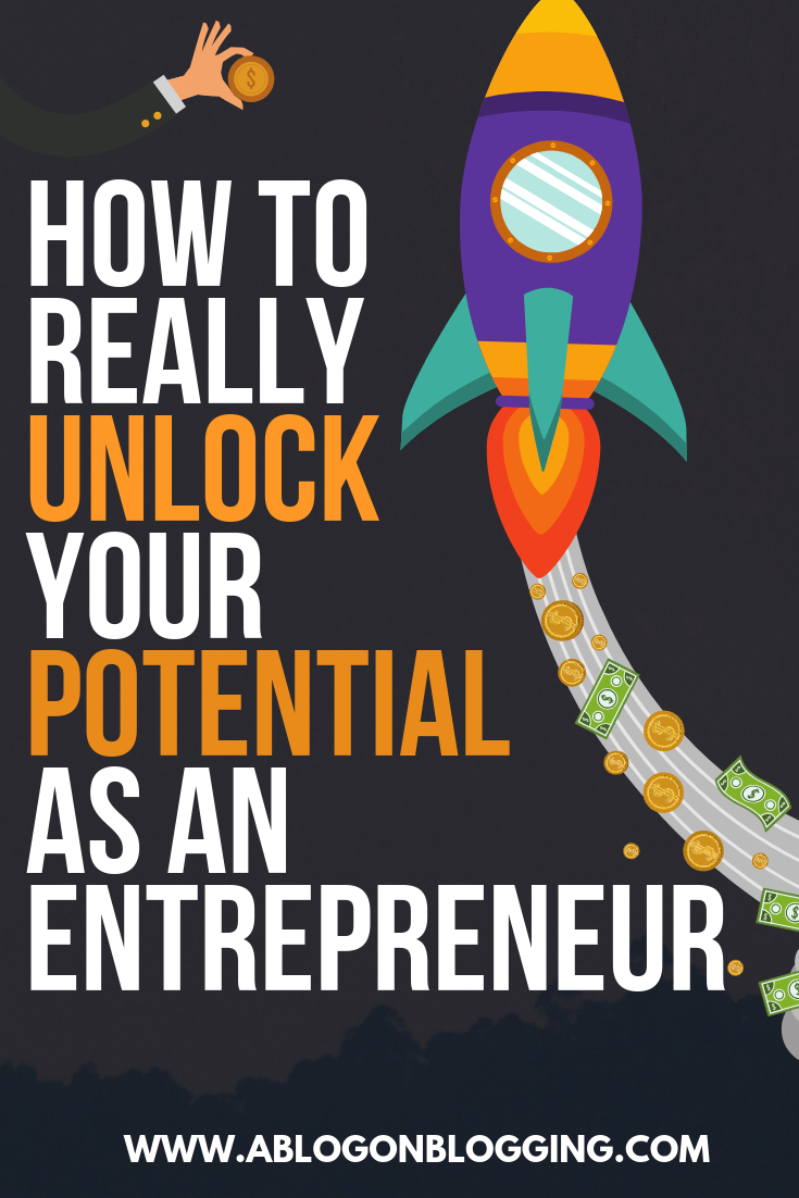 How to Really Unlock Your Potential as an Entrepreneur