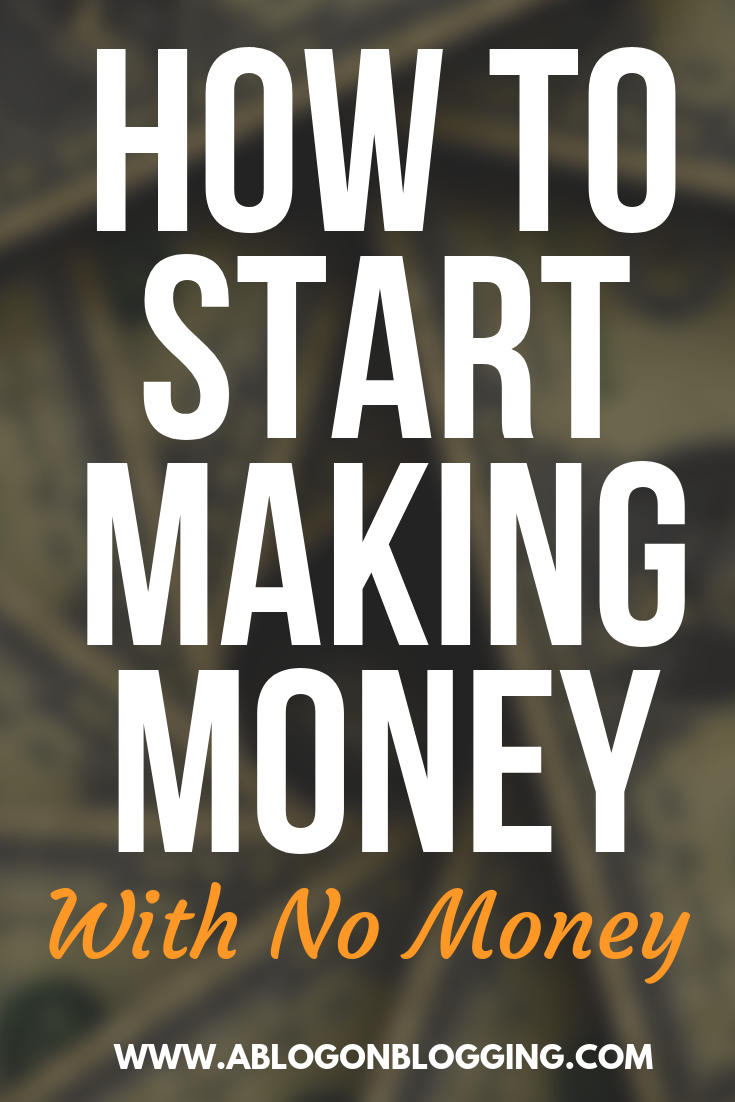 How To Start Making Money With No Money