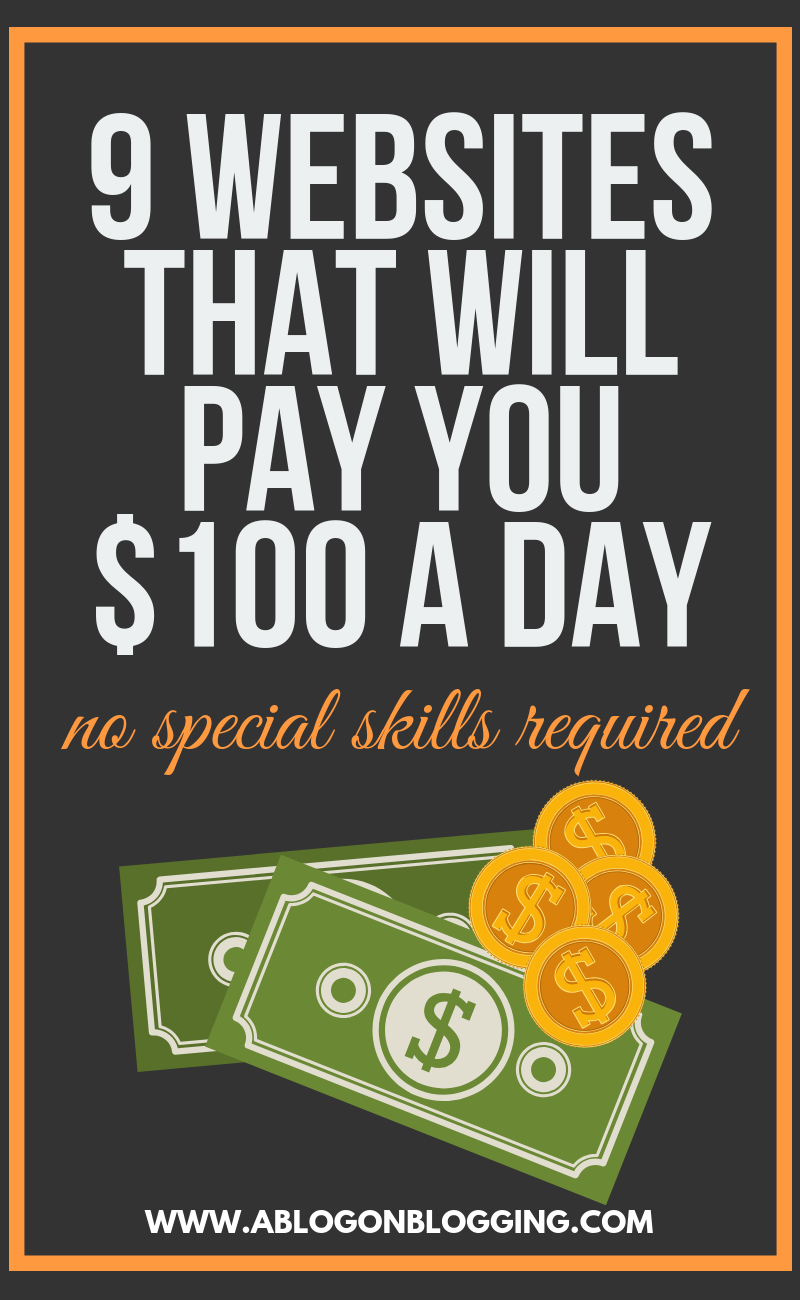 9 Websites To Make $100 A Day Online From! (No Special Skills)