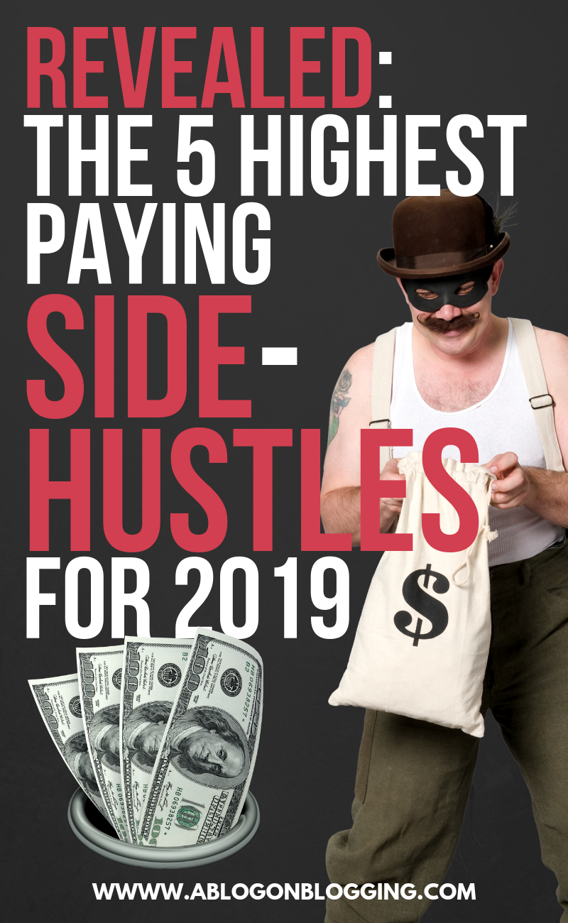 REVEALED: The 5 Highest Paying SIDE HUSTLES For 2019