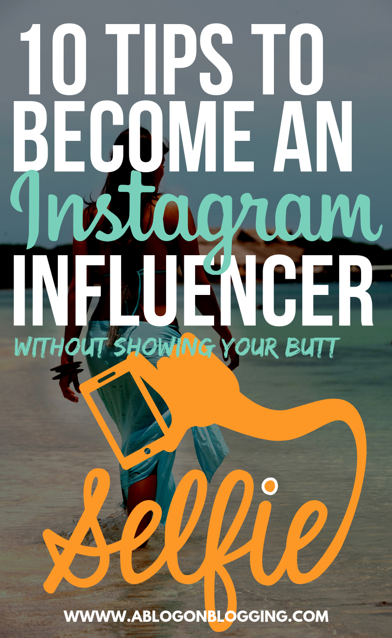 10 Tips To Become An Instagram Influencer