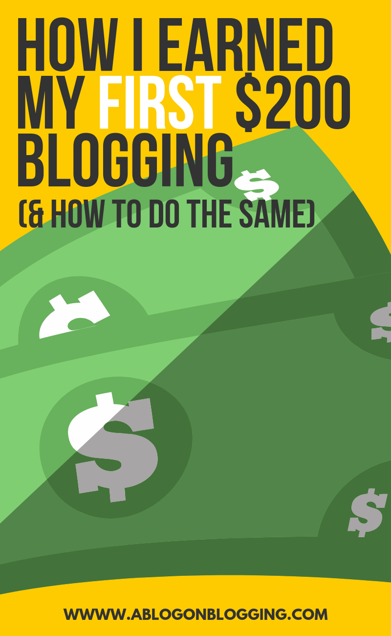 How I Earned My First $200 Blogging (& How To Do The Same)