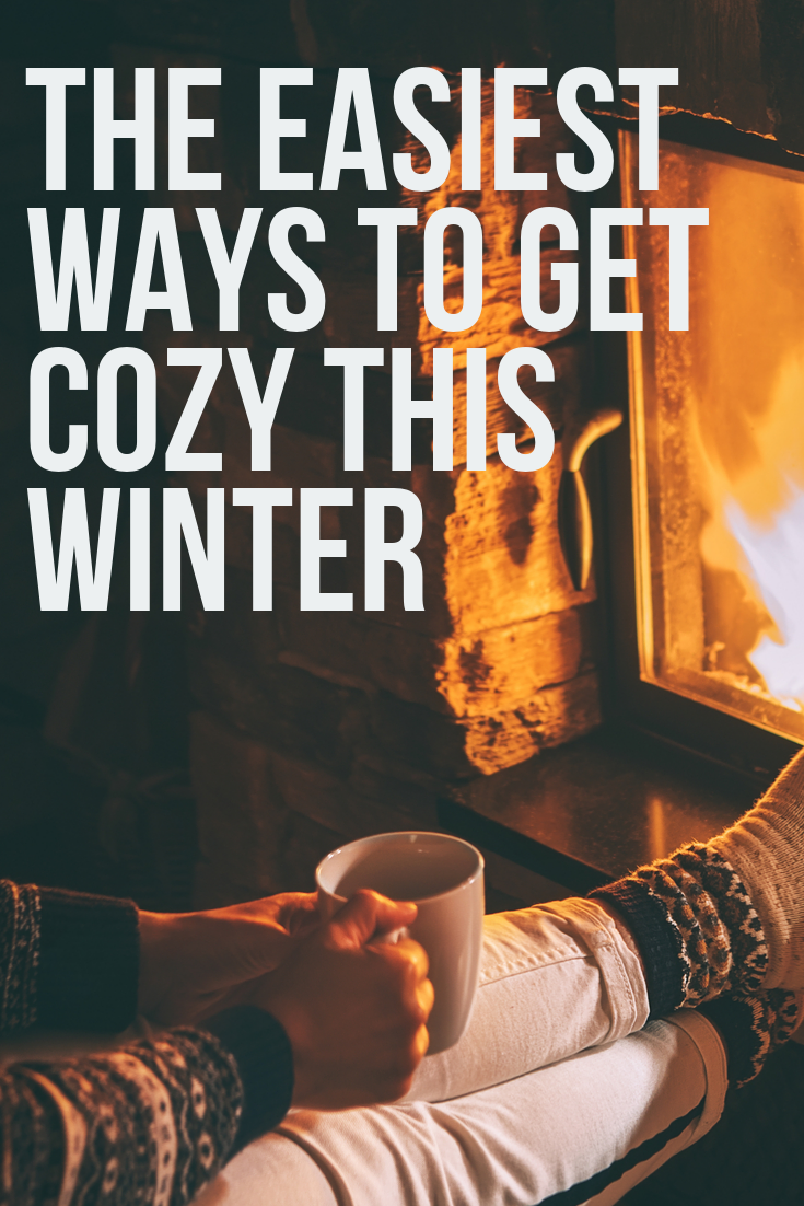 The Easiest Ways to Get Cozy this Winter