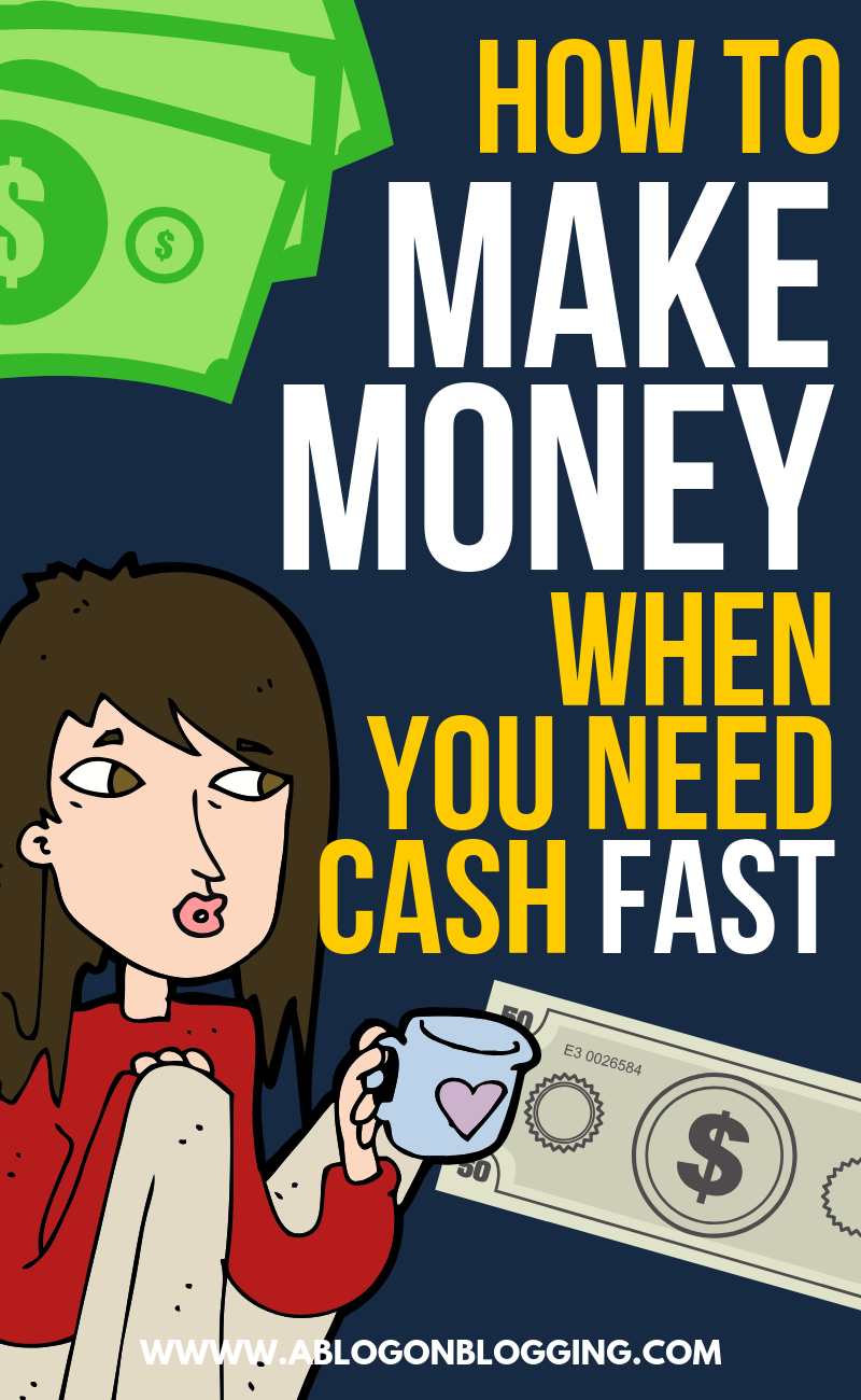 how to make money when you need cash fast