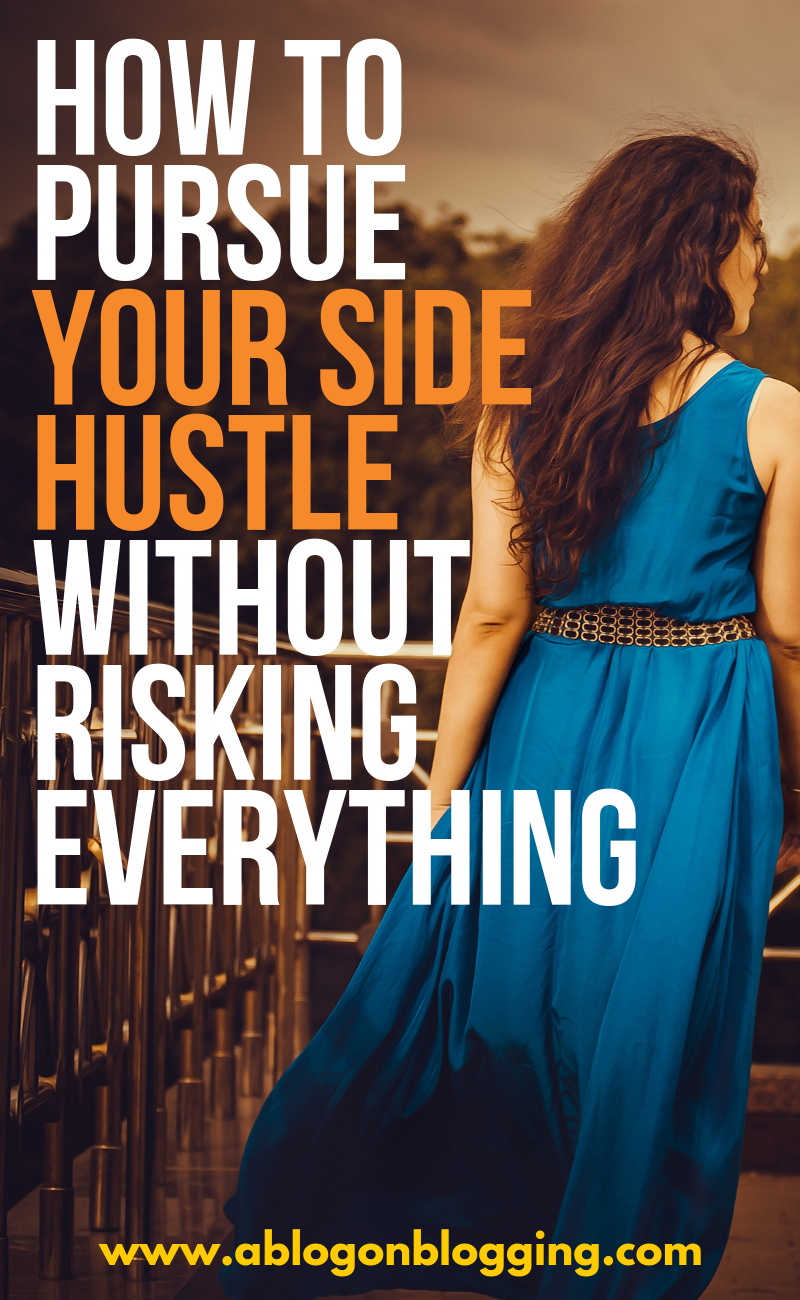 How To Pursue Your Side Hustle Without Risking Everything