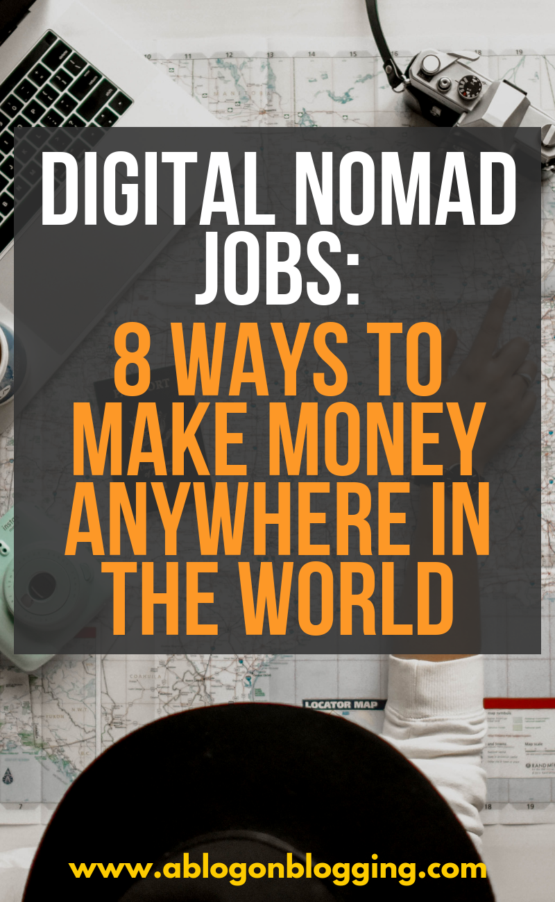 Digital Nomad Jobs: 8 Ways To Make Money Anywhere In The World