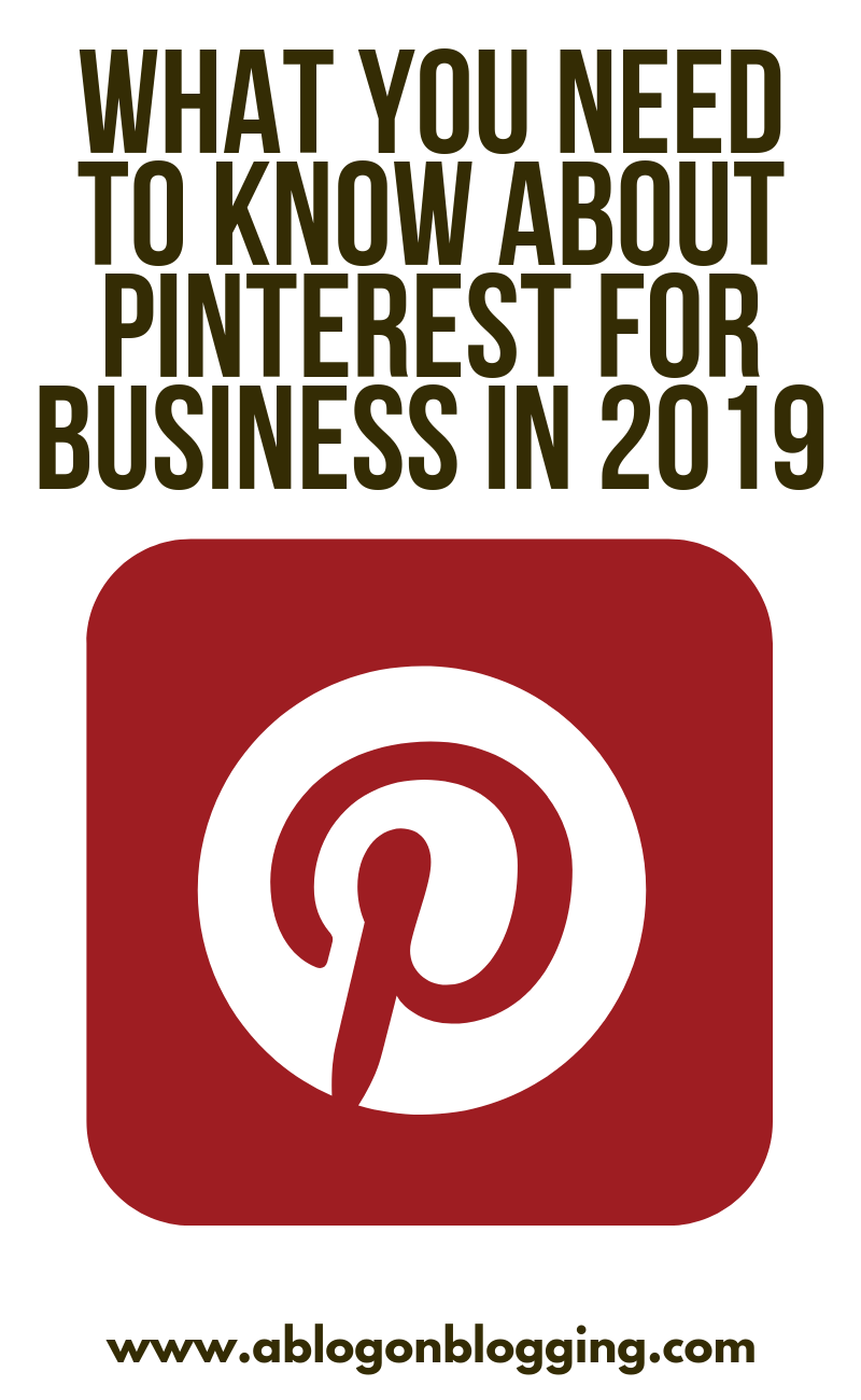 What You Need to Know about Pinterest for Business in 2019
