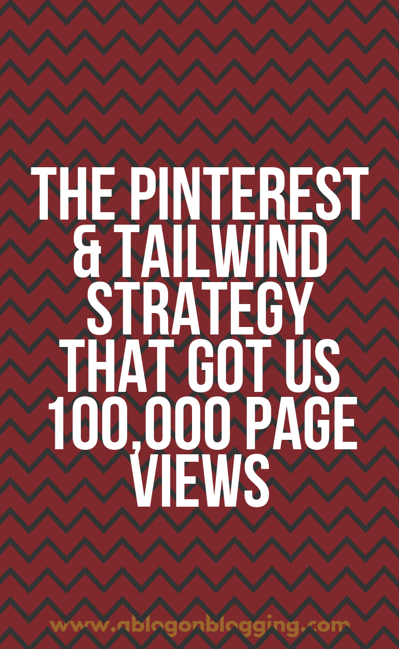 The Pinterest & Tailwind Strategy That Got Us 100,000 Page Views