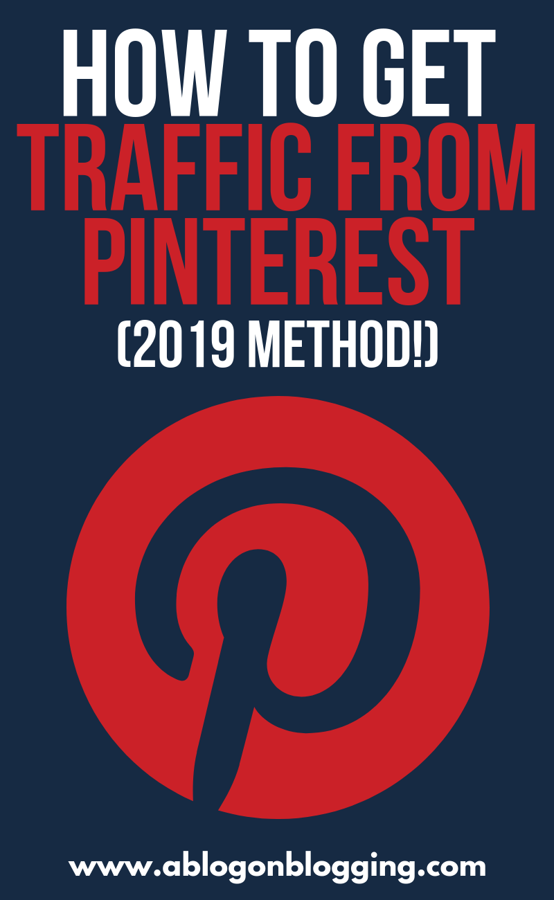 How To Get Traffic From Pinterest (2019 Method!)