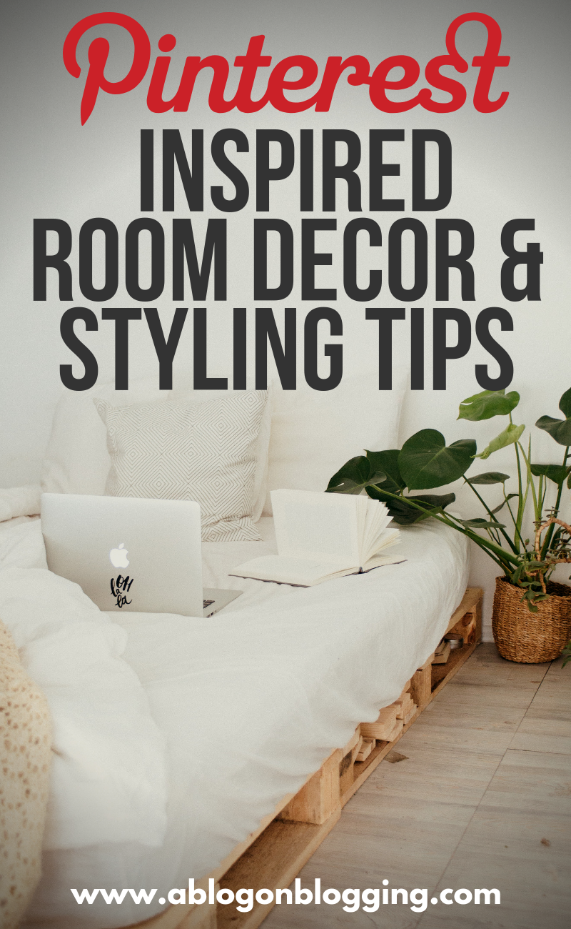Pinterest Inspired Room Decor & Styling Tips