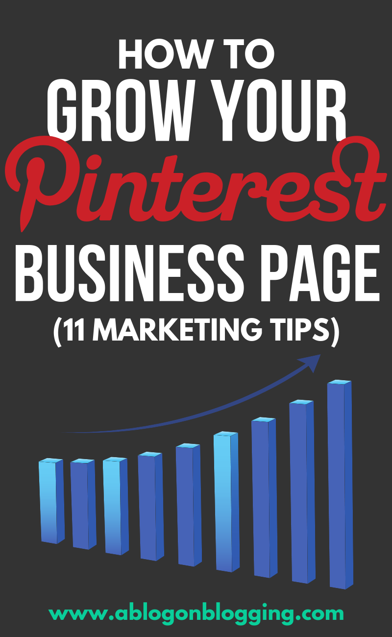 How To Grow Your Pinterest Business Page (11 Marketing Tips)
