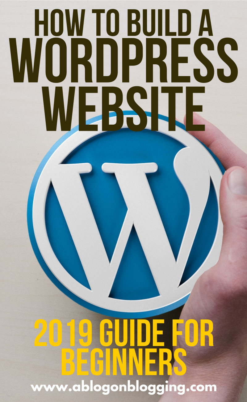 How To Build A WordPress Website (2019 Guide For Beginners)