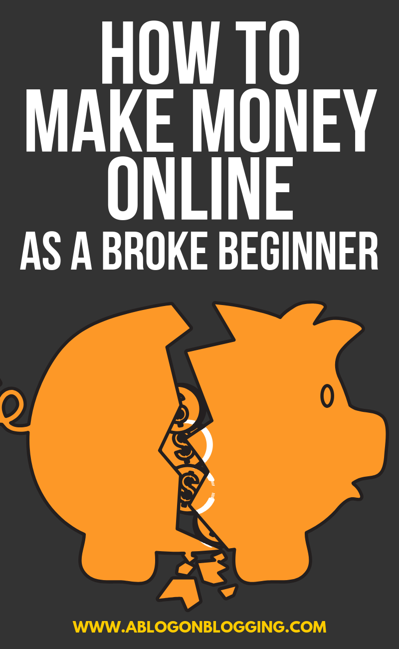 How To Make Money Online As A Broke Beginner
