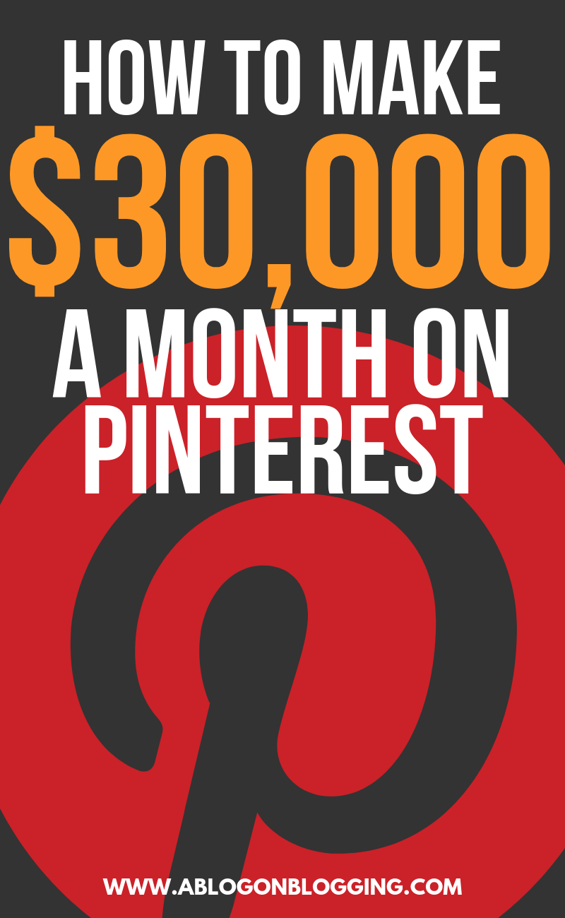 How To Make $30,000 A Month On Pinterest
