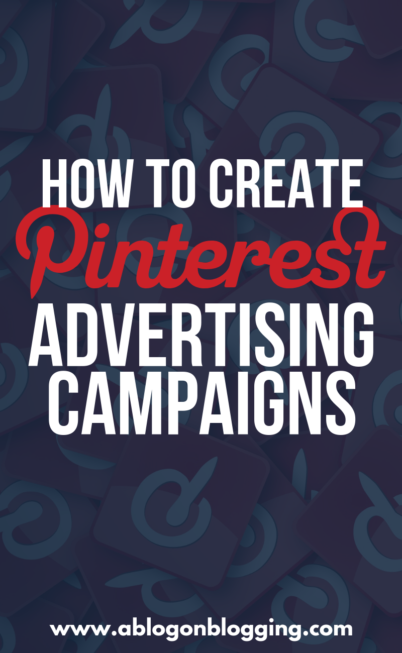How To Create Pinterest Advertising Campaigns