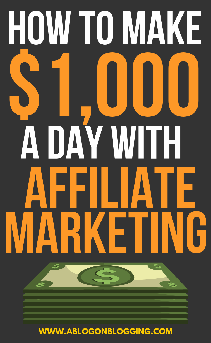 How To Make $1,000 Per Day With Affiliate Marketing