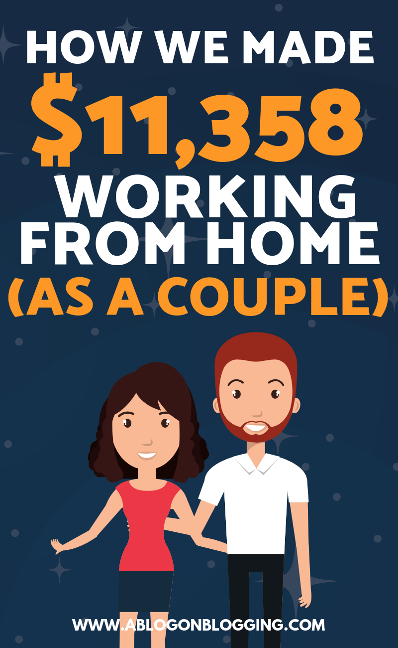 How We Made $11,358 Working From Home (As A Couple)