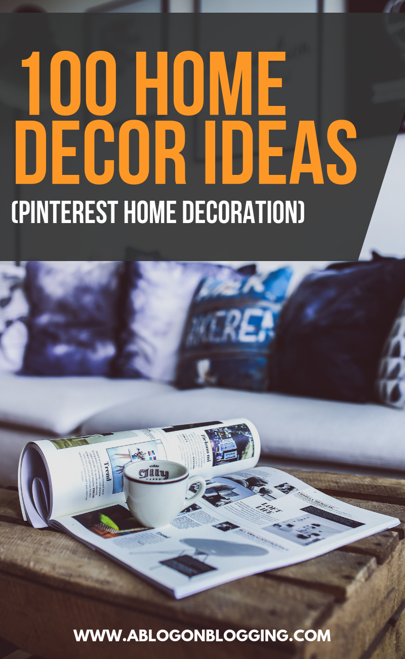 100 Home Decor Ideas (Pinterest Home Decoration)