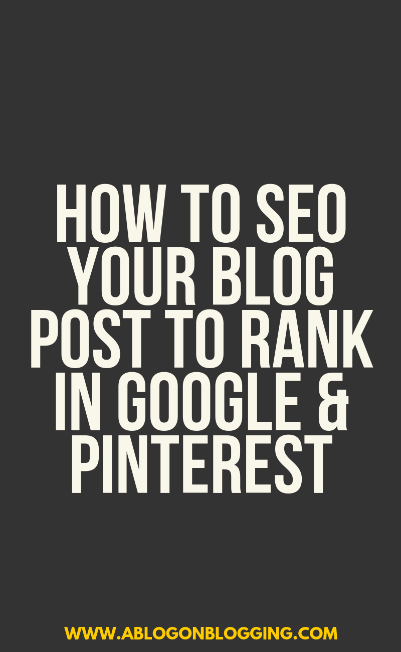 How To SEO Your Blog Post To Rank In Google & Pinterest