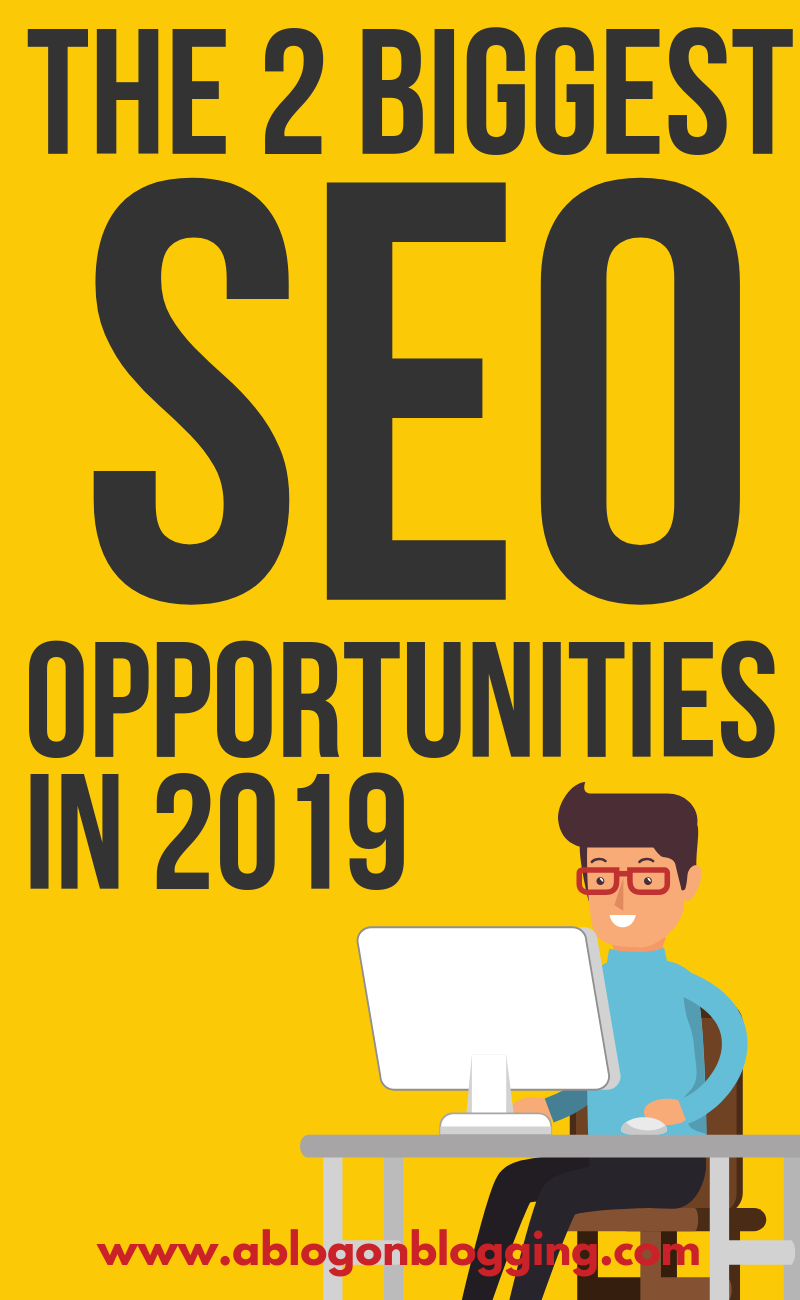 The 2 Biggest SEO Opportunities in 2019